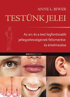 Anne L. Biwer: Testünk jelei by Bioenergetic Kiadó - issuu Healthy Life, Coaching, Books, Cover, Healthy Living, Training, Libros, Book, Book Illustrations