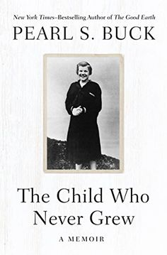 """The Child Who Never Grew PDF By:Pearl S. Buck Published on by Open Road Media A """"groundbreaking"""" memoir about raising a special-n. Summer Reading Lists, Reading Time, Childrens Ebooks, Nobel Prize In Literature, Relationship Books, Reading Rainbow, American Literature, Speech And Language, Book Recommendations"""