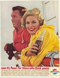 Pepsi - For Those Who Think Young - that was the Pepsi slogan from 1961-1964 - there was a little TV and radio jingle that went along with it sung by  Jonie Summers who was a popular singer in the 50s and early 60s.