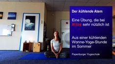Yoga-Momente: Der kühlende Atem - eine Atemübung - bei Hitze echt klasse! Pranayama, Meditation, Art Of Living, First Class, Learning, Tips, Zen