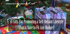 50 Gifts For Promoting a Self-Reliant Lifestyle That is Sure to Fit Any Budget! | #preparedness #gifts #budget