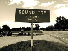 I've been here, to market days,Round Top, Texas. Pop. 77