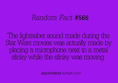 The lightsaber sound made during the Star Wars movies was actually made by placing a microphone next to a metal slinky while the slinky was moving Star Wars Quotes, Star Wars Humor, The More You Know, Just For You, Wtf Fun Facts, Random Facts, Star Wars Facts, Fact Of The Day, Rage