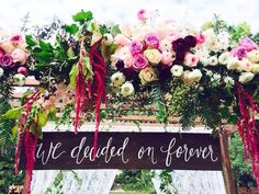 we decided on forever sign that will hang down from our floral arbor at our wedding.