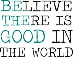 Believe There Is Good In The World-BE THE GOOD Words In Teal vinyl lettering art decal. $13.99, via Etsy.