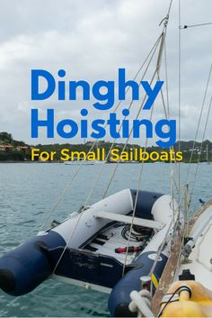 Not many sailors on small sailboats hoist their dinghy out of the water at night. But it's a great way to keep it clean and deter theft - here's how to do it without davits! Sailboat Living, Living On A Boat, Liveaboard Sailboat, Boating Tips, Sailboat Interior, Small Sailboats, Boat Projects, Sailing Adventures, Boat Accessories