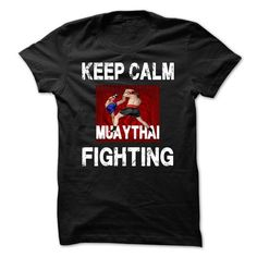 Keep Calm Muaythai Fighting T-Shirt Hoodie Sweatshirts oeu. Check price ==► http://graphictshirts.xyz/?p=94040