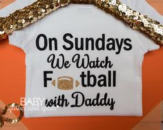 Baby Girl Football Bodysuit, On Sundays We Watch Football with Daddy, Daddy's MVP, Sunday Night Football, Baby Girl Football by BabyGlitterandGlam on Etsy https://www.etsy.com/listing/475927879/baby-girl-football-bodysuit-on-sundays