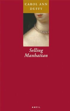 Selling Manhattan by Carol Ann Duffy,http://www.amazon.com/dp/0856462950/ref=cm_sw_r_pi_dp_Ft8ztb0S2RTXXJVQ