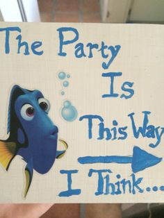 Search for Dory party. Disney Birthday, 2nd Birthday Parties, Disney Themed Party, Birthday Ideas, Funny Birthday, Hawaian Party, Impreza, Dory Quotes, Funny Quotes
