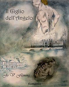 Il Giglio dell'Angelo di Jo V. Fleming…