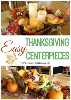 Quick and easy fall and Thanksgiving centerpiece ideas that can be created in no time.