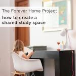 The Forever Home Project: Creating a Shared Study Space