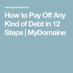 How to Pay Off Any Kind of Debt in 12 Steps | MyDomaine
