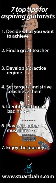 7 #guitar #tips for aspiring guitarists, by guitarist and guitar educator Stuart Bahn. www.stuartbahn.com