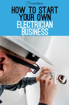 If you've ever considered having your own electrician business, now is the perfect time to start!  http://blog.invoiceberry.com/2017/04/start-electrician-business/