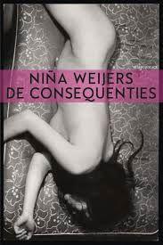 Niña Weijers, De consequenties Longlist Libris Literatuur Prijs 2015 www.bibliotheeklangedijk.nl