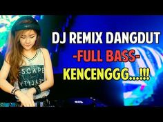 DJ DANGDUT FULL BASS - REMIX LAGU DANGDUT INDO TERBARU 2019 - YouTube