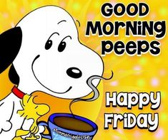 Good Morning and Happy Friday! Are you doing the Happy Dance? I would but I don't want to spill my coffee! Good Morning Friday, Good Morning Funny, Good Morning Good Night, Morning Humor, Good Morning Quotes, Morning Morning, Friday Weekend, Snoopy Love, Charlie Brown And Snoopy