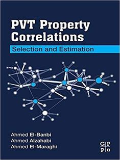 PVT Property Correlations: Selection and Estimation 1st Edition by Ahmed El-Banbi ISBN-13: 978-0128125724 ISBN-10: 0128125721 Chemistry Textbook, Marketing Digital, Book Lists, Physics, The Selection, Audiobooks, Ebooks, This Book, Success