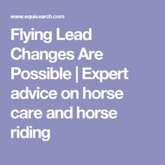 Flying Lead Changes Are Possible | Expert advice on horse care and horse riding