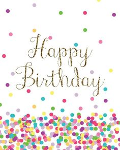 Artículos similares a Happy Birthday Confetti-Glitter Art Print en Etsy Happy Birthday Wishes Cards, Happy Birthday Signs, Birthday Blessings, Happy Birthday Pictures, Birthday Wishes Quotes, Birthday Love, Art Birthday, Happpy Birthday, Happy Birthday Wallpaper