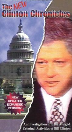 The Clinton Chronicles:   I should not watch this; I know what the meaning of is; is,,,