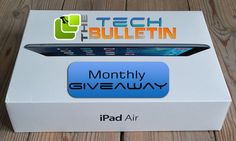 The Tech Bulletin is giving away an Apple iPad Air with Retina display. Participate now to increase your chances of winning.