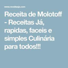 Receita de Molotoff - Receitas Já, rapidas, faceis e simples Culinária para todos!!!