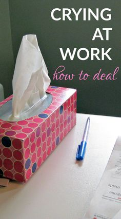 No one likes to cry at work -- but sometimes it happens. Here are our best tips for how to prevent it, and how to clean yourself up after it happens.