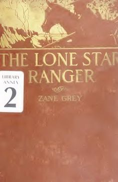 Riders of the purple sage by zane grey 1912 the books that the lone star ranger illustrated edition a romance of the border western fandeluxe Document