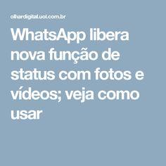 WhatsApp libera nova função de status com fotos e vídeos; veja como usar