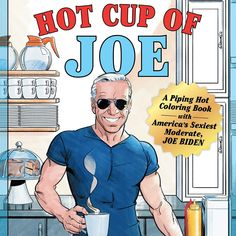 Hot Cup of Joe Coloring Book 2020 Election