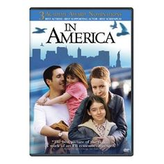 In America (2002), Paddy Considine, Samantha Morton, Djimon Hounsou, Sarah Bolger, Emma Bolger; co-written, directed, and produced by Jim Sheridan. Nominated for three Academy Awards, including Best Original Screenplay.