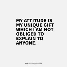 Attitude Thoughts, Positive Attitude Quotes, Attitude Quotes For Boys, Girl Attitude, Good Girl Quotes, Boy Quotes, Pretty Girl Quotes, Life Quotes For Girls, Qoutes