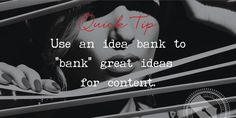 "Top Secret Tip: Use an idea bank to ""bank"" or file away great ideas for blog content as they come to you."