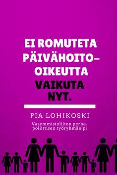 Ei romuteta päivähoito-oikeutta.   Vaikuta nyt. http://pialohikoski.net/?p=3918  #LapsenOikeudet #Tasa_arvo #Lapset #päivähoito #vasemmisto