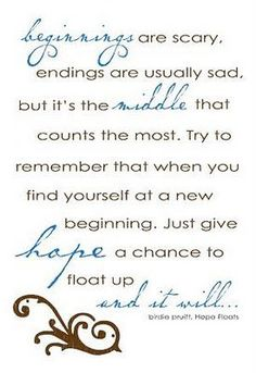 "One of my favorite quotes from the movie ""Hope Floats""."