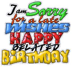 Belated Birthday Animated Gif - Page 2 Images, Pictures, Photos Birthday Greetings For Boss, Late Happy Birthday Wishes, Cool Happy Birthday Images, Nice Birthday Messages, Happy Birthday Husband, Belated Birthday Card, Birthday Wishes For Myself, Happy Birthday Funny, Birthday Wishes Cards