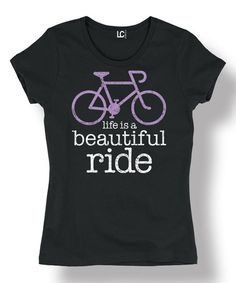Love this Black 'Life Is A Beautiful Ride' Bicycle Tee on #zulily! #zulilyfinds