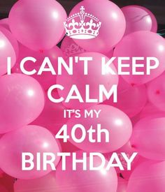 101 Happy Birthday Memes - I can't keep calm, it's my birthday. Turning forty is a milestone and it should be a happy time. What better way to send joy than with any of these 101 funny birthday memes. 40th Birthday Quotes For Women, 40th Birthday Wishes, Birthday Girl Quotes, Happy 40th, Happy Birthday Sister, Birthday Images, Birthday Greetings, Men Birthday, Birthday Banners