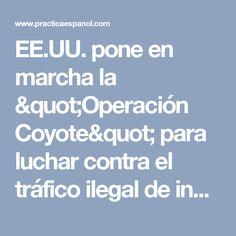 """EE.UU. pone en marcha la """"Operación Coyote"""" para luchar contra el tráfico ilegal de inmigración infantil - practica Español"""