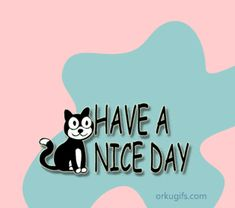 Images and ecards of Have a Nice Day - Greetings for social networks or to send by email Good Morning Image Quotes, Good Day Quotes, Good Morning Inspirational Quotes, Good Morning Messages, Good Morning Wishes, Morning Gif, Beautiful Gif, Have A Beautiful Day, Have A Great Day
