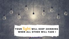 Your light will keep shinning.. When all other will fade !  Visit our sites:- www.pyrotechlighting.com www.peplelectronics.com