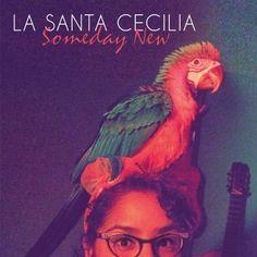 La Santa Cecilia - Someday New, Blue