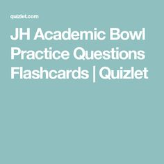 JH Academic Bowl Practice Questions Flashcards | Quizlet