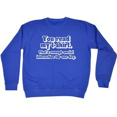 123t USA You Read My T-Shirt That's Enough Social Interaction For One Day Funny Sweatshirt