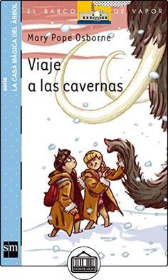 Viaje a las cavernas (Barco de Vapor Azul) de Mary Pope Osborne ✿ Libros infantiles y juveniles - (De 6 a 9 años) ✿