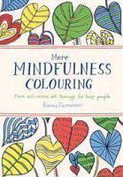 lataa / download MORE MINDFULNESS COLOURING: MORE ANTI-STRESS epub mobi fb2 pdf – E-kirjasto