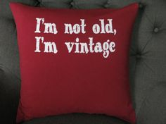I'M NOT OLD  Throw pillow. by ThePastureRoad on Etsy